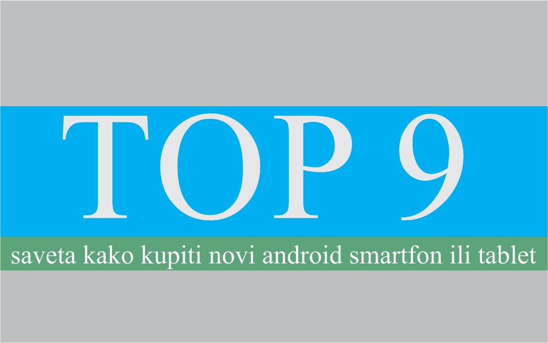 Saveti za kupovinu novih android telefona ili android tableta